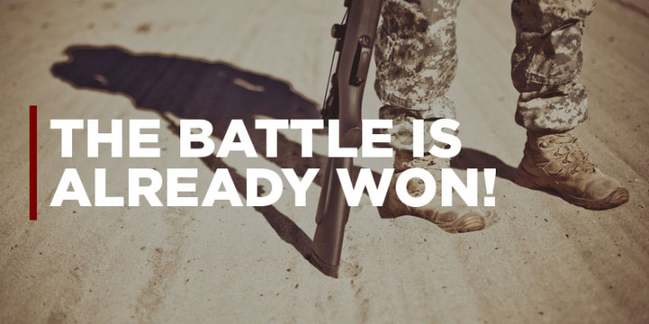 battles already won Jesus has already won the battle against satan he has authority to give you that same power seeing his exalted position gives you a picture of satan's defeat.